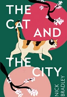 When Does The Cat And The City By Nick Bradley Come Out? 2020 Cultural Literary Fiction