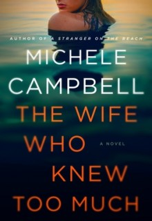 The Wife Who Knew Too Much By Michele Campbell Release Date? 2020 Thriller Releases