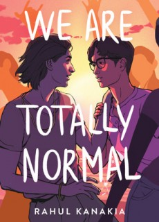 We Are Totally Normal By Rahul Kanakia Release Date? 2020 LGTB Contemporary Romance Releases