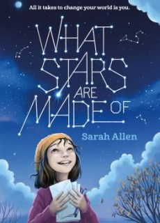 What Stars Are Made Of By Sarah Allen Releases Date? 2020 Middle Grade Releases