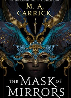When Does The Mask of Mirrors Come Out? New M.A. Carrick 2020 Release