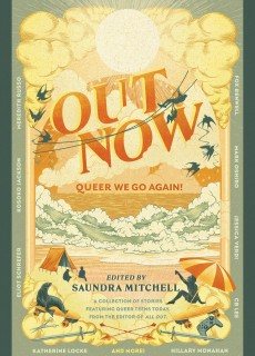 Saundra Mitchell - Out Now: Queer We Go Again! Release Date? 2020 YA LGBT Anthologies & Short Stories