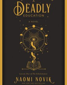 Naomi Novik - A Deadly Education Release Date? 2020 Science Fiction Fantasy Releases