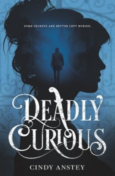 When Will Deadly Curious By Cindy Anstey Release? 2020 YA Historical Fiction Releases