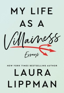 When Will My Life As A Villainess By Laura Lippman Come Out? 2020 Essays & Memoir Releases