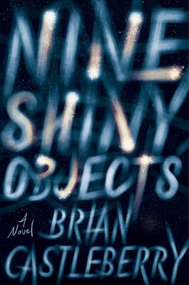 Nine Shiny Objects By Brian Castleberry Release Date? 2020 Historical Fiction Releases