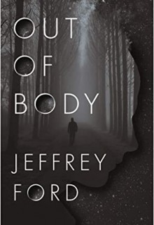 Out Of Body By Jeffrey Ford Release Date? 2020 Horror & Thriller Releases