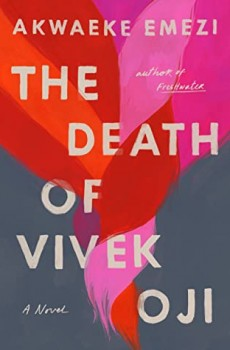 When Will The Death Of Vivek Oji By Akwaeke Emezi Come Out? 2020 Contemporary Cultural Adult Fiction