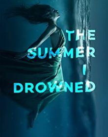 When Does The Summer I Drowned By Taylor Hale Come Out? 2020 YA Thriller Releases