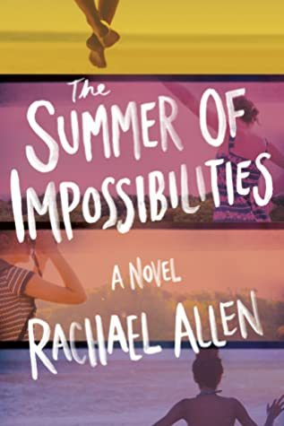 When Will The Summer Of Impossibilities By Rachael Allen Release? 2020 YA Contemporary LGBT Releases