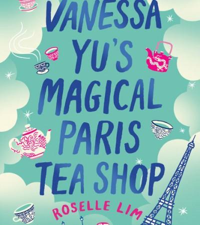 Vanessa Yu's Magical Paris Tea Shop By Roselle Lim Release Date? 2020 Contemporary Romance Releases