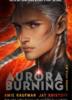 When Will Aurora Burning By Amie Kaufman & Jay Kristoff Come Out? 2020 YA Science Fiction