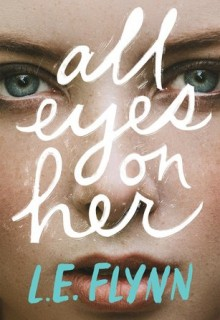 When Will All Eyes On Her By Laurie Elizabeth Flynn Come Out? 2020 Mystery Thriller Releases