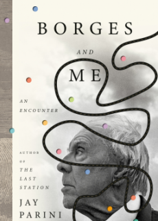 Jay Parini - Borges And Me Release Date? 2020 Biography & Memoir Releases