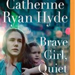 When Does Brave Girl, Quiet Girl By Catherine Ryan Hyde Come Out? 2020 Contemporary Fiction