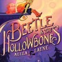 When Does Beetle & The Hollowbones Come Out? 2020 Graphic Novels & Sequential Art Releases