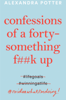 Confessions Of A Forty-Something F**k Up By Alexandra Potter Released? 2020 Contemporary Fiction