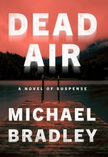 When Does Dead Air By Michael Bradley Release? 2020 Thriller Releases