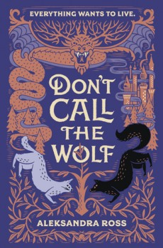 When Does Don't Call The Wolf By Aleksandra Ross Come Out? 2020 YA Fantasy Releases