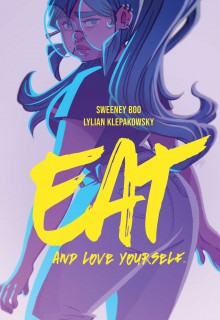 When Will Eat, and Love Yourself By Sweeney Boo & Lilian Klepakowsky Come Out? 2020 Graphic Novels