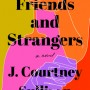 When Will Friends And Strangers By J. Courtney Sullivan Release? 2020 Contemporary Fiction