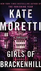 When Does Girls Of Brackenhill By Kate Moretti Come Out? 2020 Mystery Thriller Releases