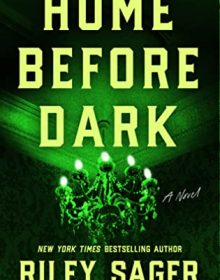 When Will Home Before Dark By Riley Sager Release? 2020 Horror & Mystery Thriller Releases