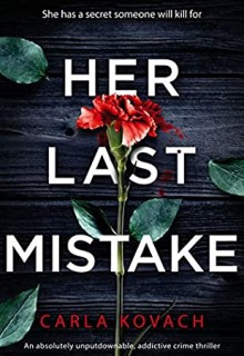 When Will Her Last Mistake By Carla Kovach Come Out? 2020 Crime Fiction & Thriller Releases