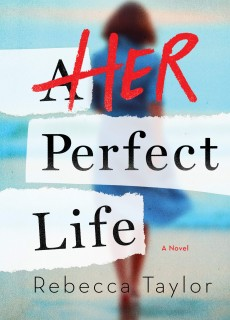 When Does Her Perfect Life By Rebecca Taylor Come Out? 2020 Thriller Releases