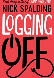 When Will Logging Off By Nick Spalding Release? 2020 Contemporary Fiction Releases