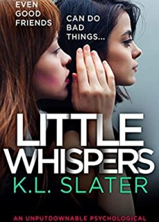 Little Whispers By K.L. Slater Release Date? 2020 Psychological Thriller Releases
