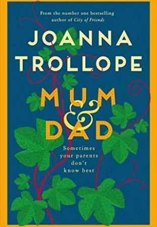 When Will Mum & Dad Novel By Joanna Trollope Release? 2020 Fiction Releases