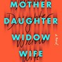 Mother Daughter Widow Wife By Robin Wasserman Release Date? 2020 Contemporary Fiction