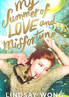 My Summer Of Love And Misfortune By Lindsay Wong Release Date? 2020 YA Contemporary Releases