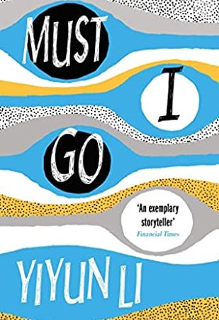 When Will Must I Go By Yiyun Li Publish? 2020 Literary Fiction Releases
