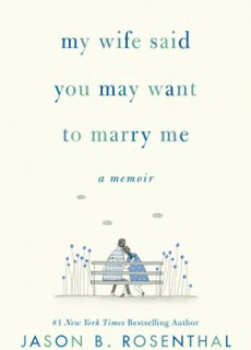 My Wife Said You May Want to Marry Me By Jason Rosenthal Release Date? 2020 Memoir Releases