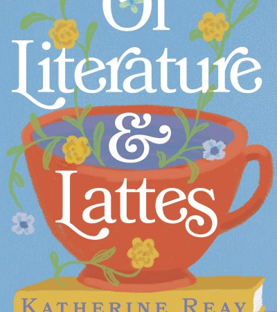 When Will Of Literature And Lattes By Katherine Reay Come Out? 2020 Contemporary Romance