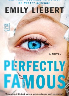 Perfectly Famous By Emily Liebert Release Date? 2020 Mystery Thriller Releases