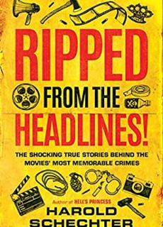 When Will Ripped From The Headlines! By Harold Schechter Release? 2020 True Crime Releases