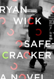 When Will Safecracker By Ryan Wick Come Out? 2020 Thriller & Suspense Fiction Releases