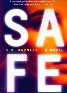 Safe By S.K. Barnett Release Date? 2020 Psychological Thriller Releases