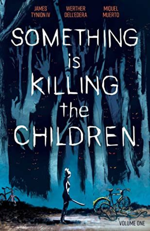 When Will Something Is Killing The Children Vol. 1 By James Tynion IV Release? 2020 Sequential Art