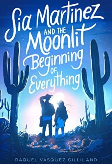 Sia Martinez And The Moonlit Beginning Of Everything Release Date? 2020 YA Science Fiction Releases
