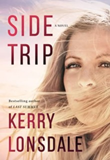 Side Trip By Kerry Lonsdale Release Date? 2020 Women's Fiction Releases