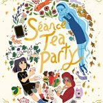 When Does Séance Tea Party By Reimena Yee Release? 2020 Comics & Sequential Art Releases