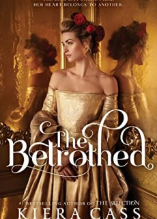 The Betrothed By Kiera Cass Release Date? 2020 YA Fantasy & Romance Releases
