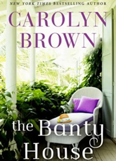 The Banty House By Carolyn Brown Release Date? 2020 Contemporary Romance Releases