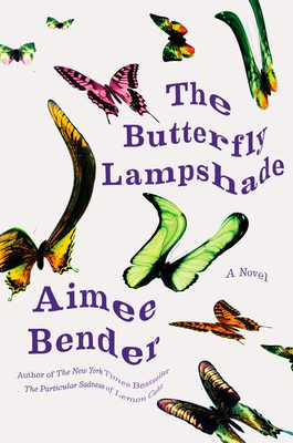 When Does The Butterfly Lampshade By Aimee Bender Come Out? 2020 Fiction