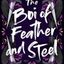 When Does The Boi Of Feather And Steel By Adan Jerreat-Poole Come Out? LGBT Releases