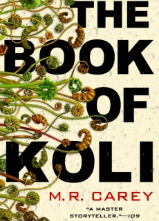 The Book Of Koli By M.R. Carey Release Date? 2020 Science Fiction & Fantasy Releases
